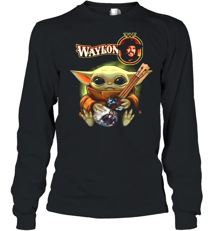 Baby Yoda Hug Waylon 2021 shirt Long Sleeved T-shirt