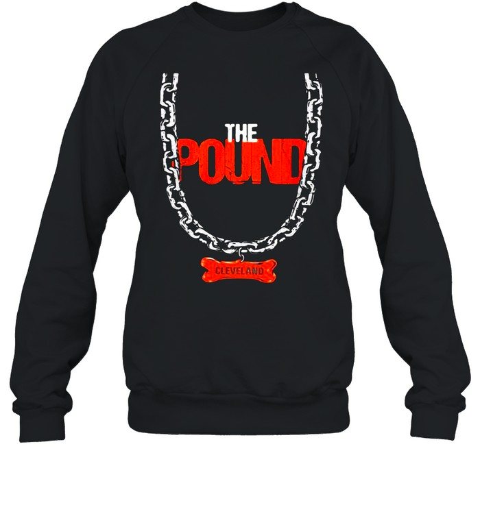 THE POUND CLEVELAND BROWNS SHIRT Unisex Sweatshirt
