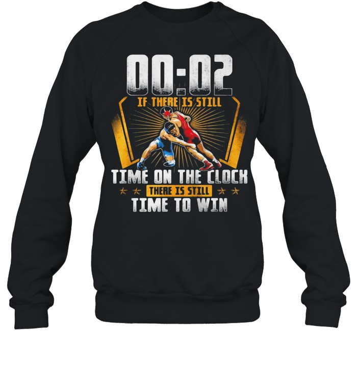 00 - 02 Of There Is Still Time On The Clock There Is Still Time To Win  Unisex Sweatshirt