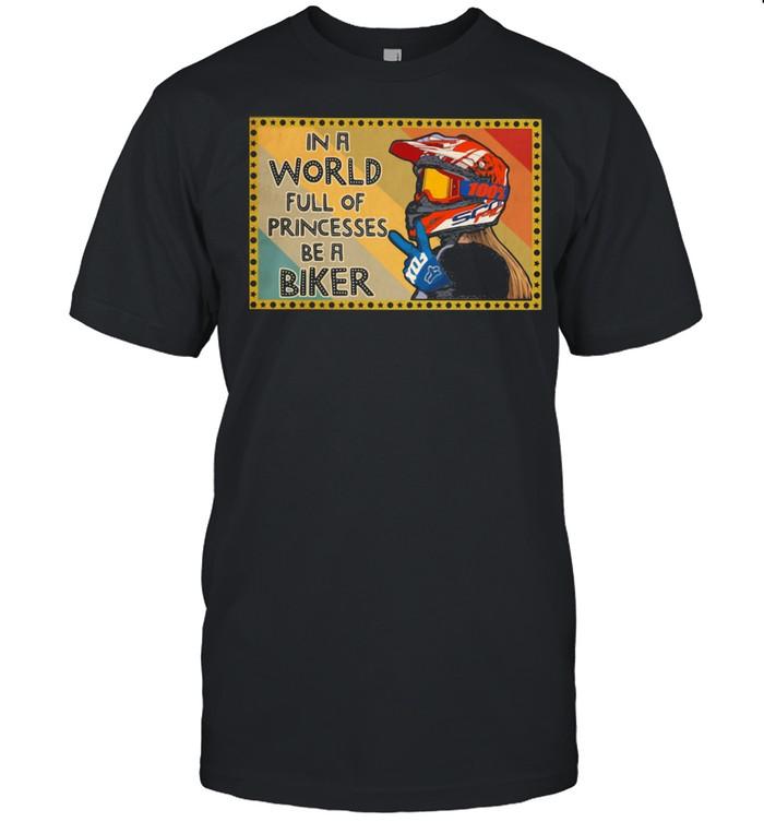 In A World Full Of Princesses Be A Biker  Classic Men's T-shirt