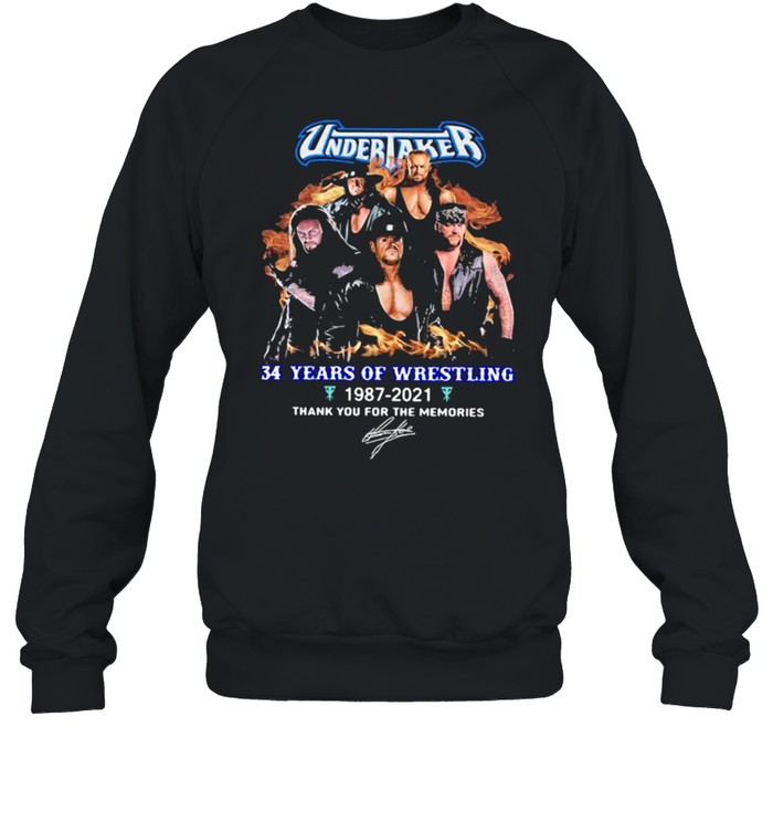 Undertaker 34 Years Of Wrestling 1987 2021 Thank You For The Memories Signature  Unisex Sweatshirt